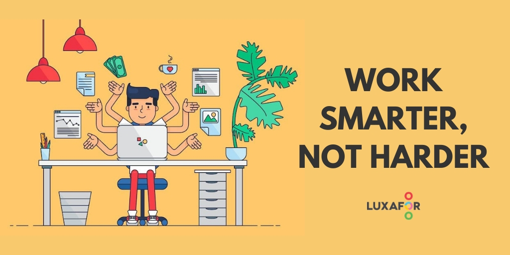 Uncommon Ways to Work Smarter Instead of Harder - 12 tips for working from home or office
